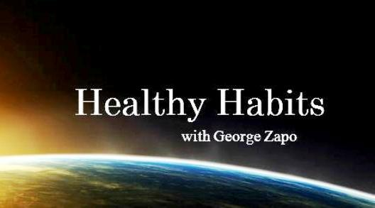 Healthy Habits with George Zapo